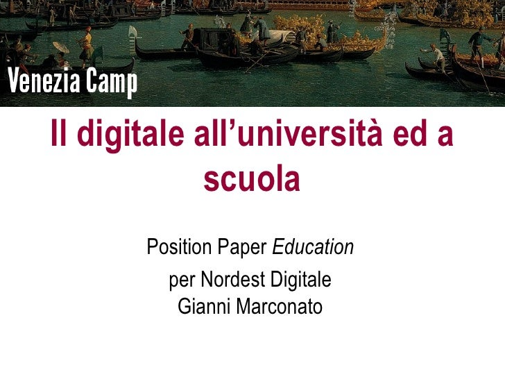 Il digitale all'università ed a             scuola       Position Paper Education         per Nordest Digitale          Gi...
