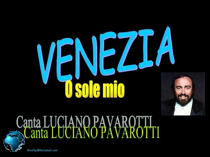 Venezia-Luciano Pavarotti