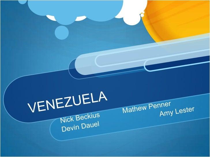 VENEZUELA<br />Nick BeckiusMathew Penner<br />Devin Dauel        Amy Lester<br />
