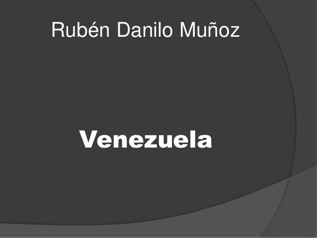 Rubén Danilo Muñoz Venezuela