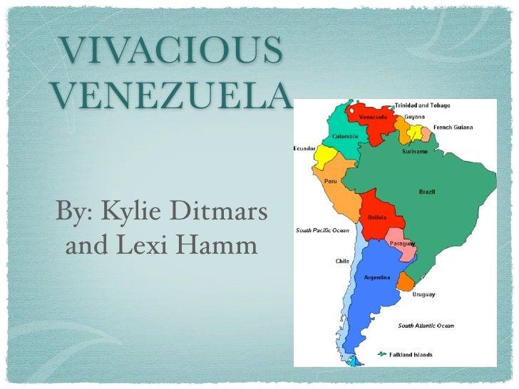 VIVACIOUS VENEZUELA  By: Kylie Ditmars  and Lexi Hamm