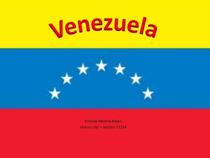 Ernesto Medina ReyesHistory 141 – Section 71154