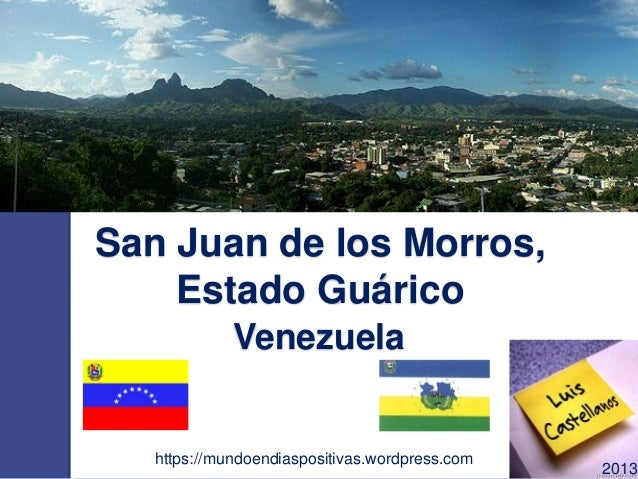 San Juan de los Morros, Estado Guárico https://mundoendiaspositivas.wordpress.com 2013 Venezuela