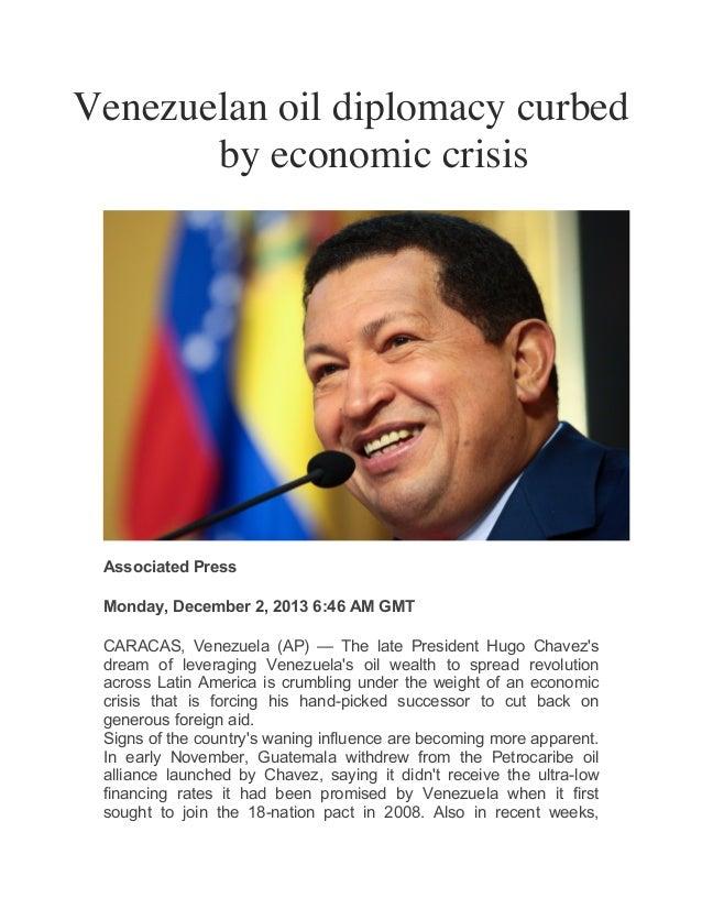 Venezuelan oil diplomacy curbed by economic crisis              Associated Press Monday, December 2, 2013 6:46 AM ...