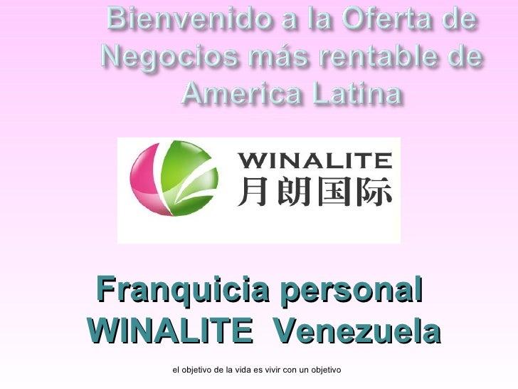 el objetivo de la vida es vivir con un objetivo Franquicia personal WINALITE  Venezuela