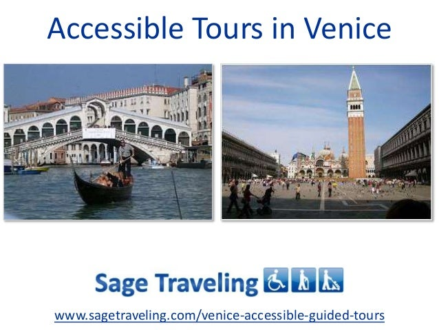 Accessible Tours in Venice www.sagetraveling.com/venice-accessible-guided-tours