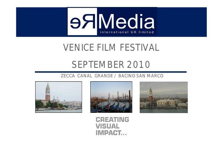 VENICE FILM FESTIVAL     SEPTEMBER 2010 ZECCA CANAL GRANDE / BACINO SAN MARCO