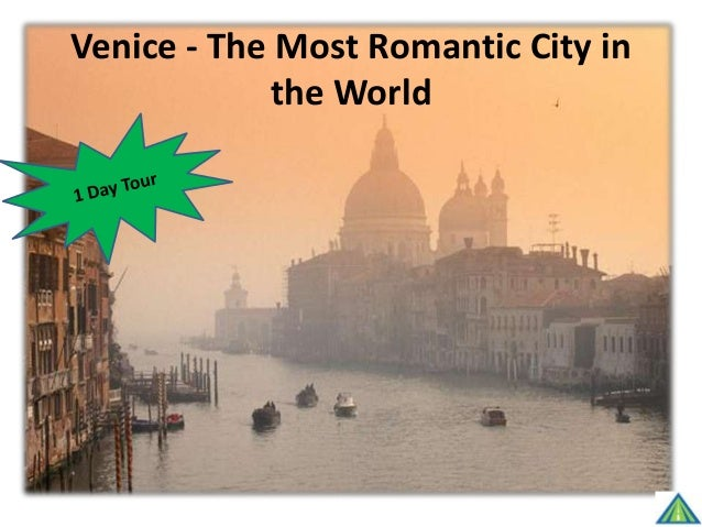 Venice - The Most Romantic City in the World