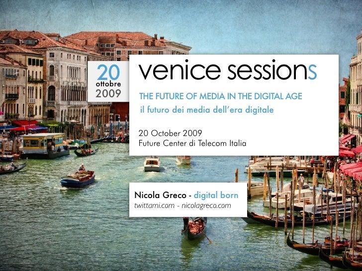 20 ottobre 2009       THE FUTURE OF MEDIA IN THE DIGITAL AGE            il futuro dei media dell'era digitale             ...