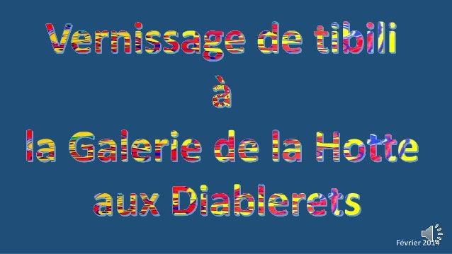 Venissage de tibili à la galerie de la Hotte aux Diablerets