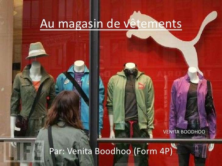 Au magasin de vêtements<br />VENITA BOODHOO<br />Par: Venita Boodhoo (Form 4P)<br />