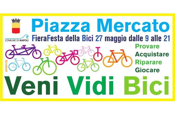 Piazza Mercato         FieraFesta della Bici 27 maggio dalle 9 alle 21                                           Provare  ...