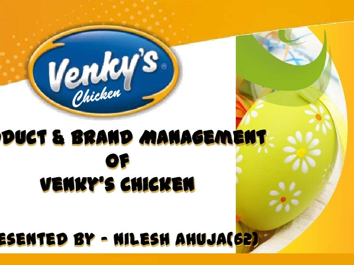 oduct & Brand Management           Of    Venky's Chickenesented by – Nilesh Ahuja(62)