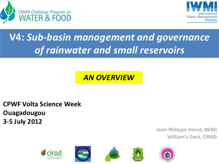 V4:Sub‐basinmanagementandgovernance      ofrainwaterandsmallreservoirs                          ANOVERVIEWCPWFV...
