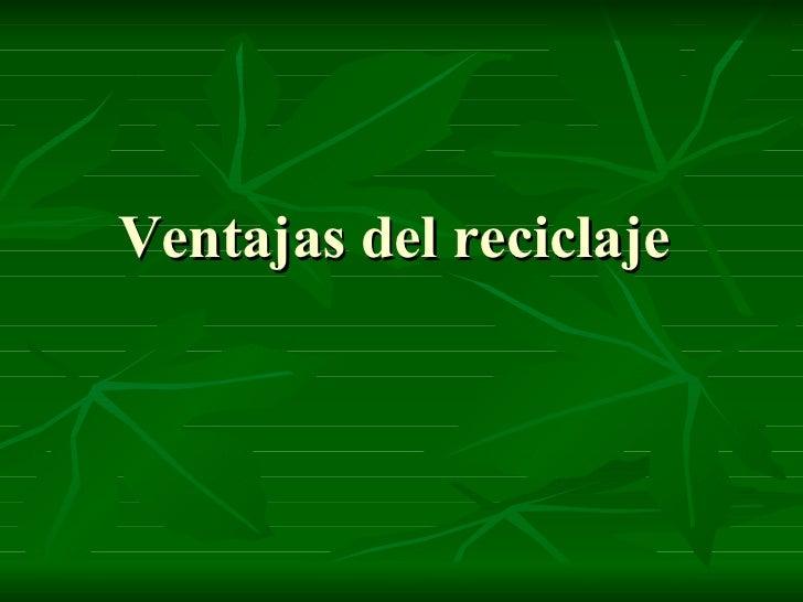 Ventajas Del Reciclaje