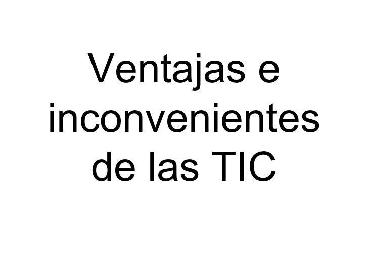 Ventajas E Inconvenientes De Las Tic