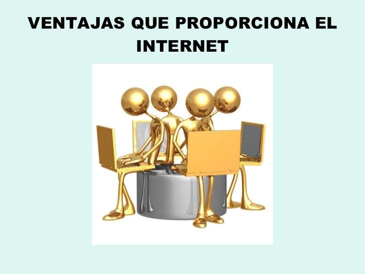 Ventajas que proporciona el internet