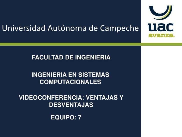 Universidad Autónoma de Campeche<br />FACULTAD DE INGENIERIA<br />INGENIERIA EN SISTEMAS                    COMPUTACIONALE...