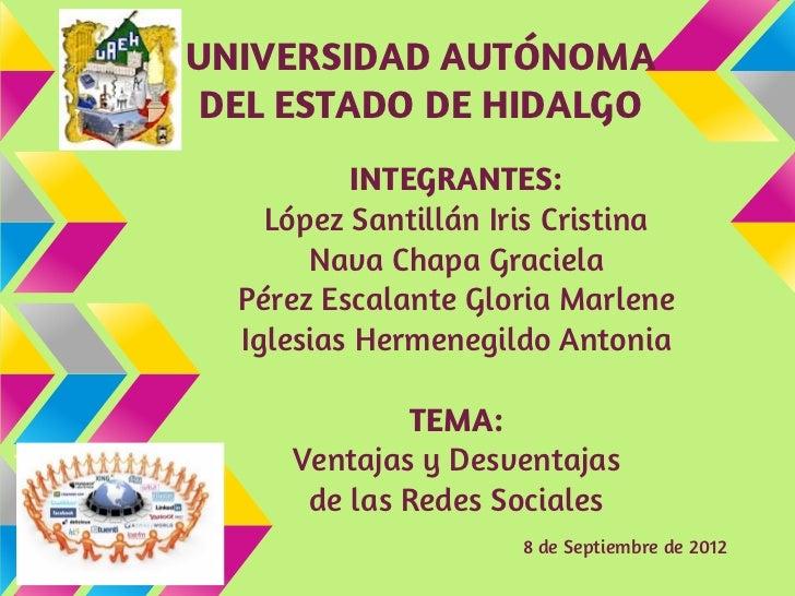 UNIVERSIDAD AUTÓNOMA DEL ESTADO DE HIDALGO          INTEGRANTES:    López Santillán Iris Cristina       Nava Chapa Graciel...