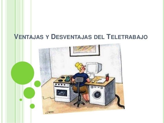 VENTAJAS Y DESVENTAJAS DEL TELETRABAJO
