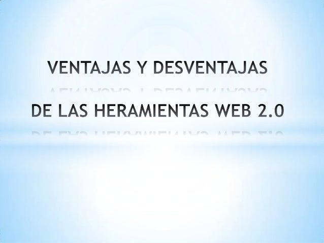 Ventajas y desventajas de usar las herramientas web 2.0