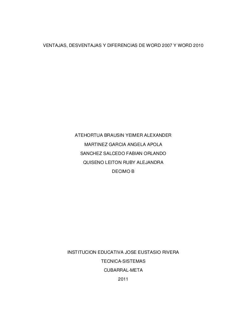 VENTAJAS, DESVENTAJAS Y DIFERENCIAS DE WORD 2007 Y WORD 2010<br />ATEHORTUA BRAUSIN YEIMER ALEXANDER<br />MARTINEZ GARCIA ...