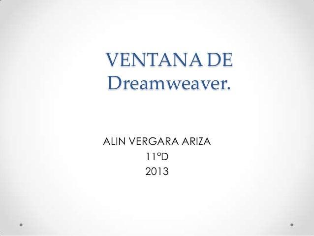 VENTANA DEDreamweaver.ALIN VERGARA ARIZA        11°D        2013