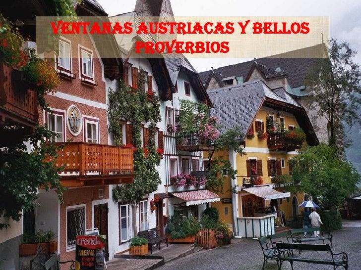 Ventanas Austriacas y bellos  proverbios