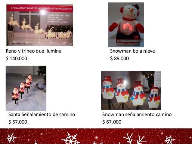 Reno y trineo que ilumina         Snowman bola nieve$ 140.000                         $ 89.000 Santa Señalamiento de camin...