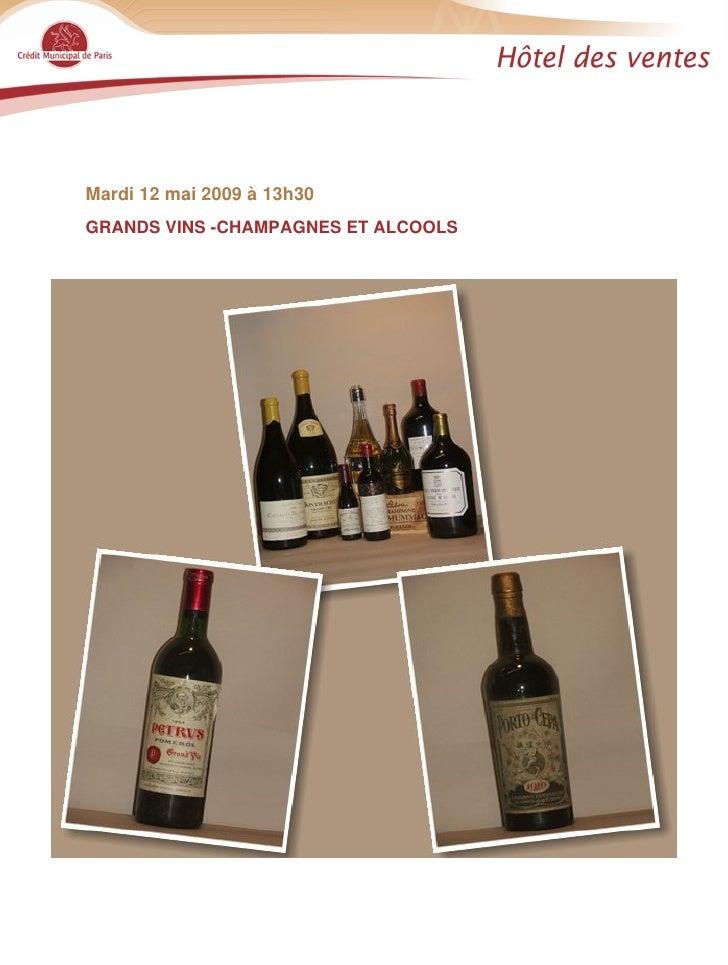 Mardi 12 mai 2009 à 13h30 GRANDS VINS -CHAMPAGNES ET ALCOOLS