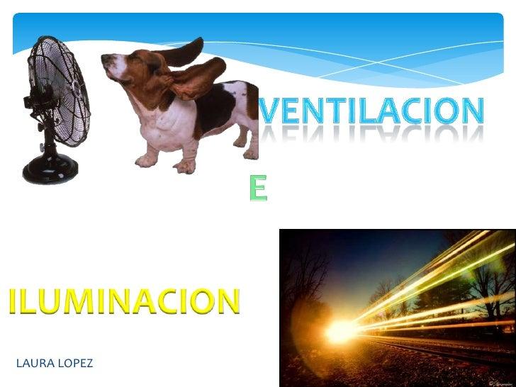 Ventilacion e iluminacion