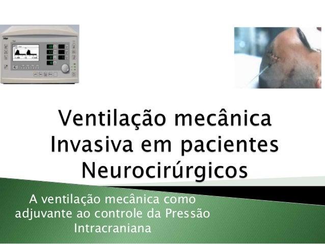 Ventilação mecânica invasiva em pacientes neurocirúrgicos