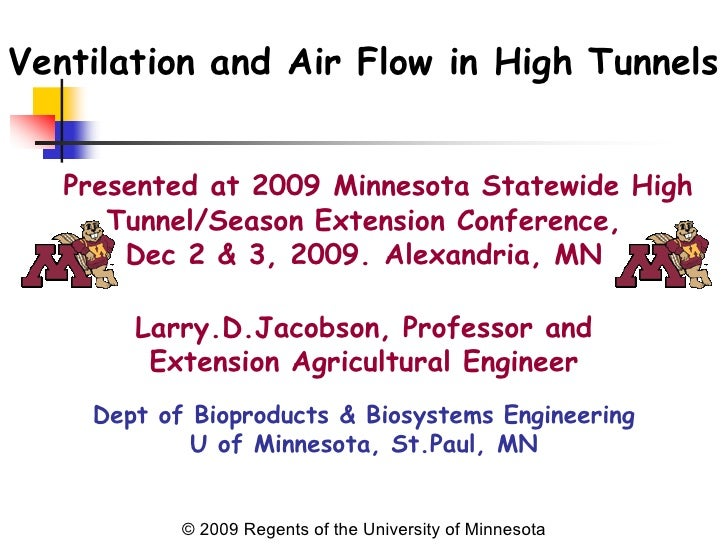 Ventilation and Air Flow in High Tunnels      Presented at 2009 Minnesota Statewide High       Tunnel/Season Extension Con...