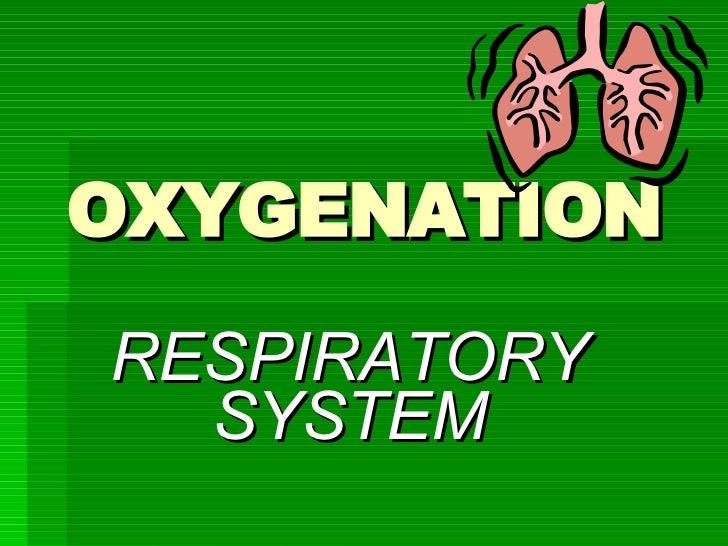 OXYGENATION RESPIRATORY SYSTEM