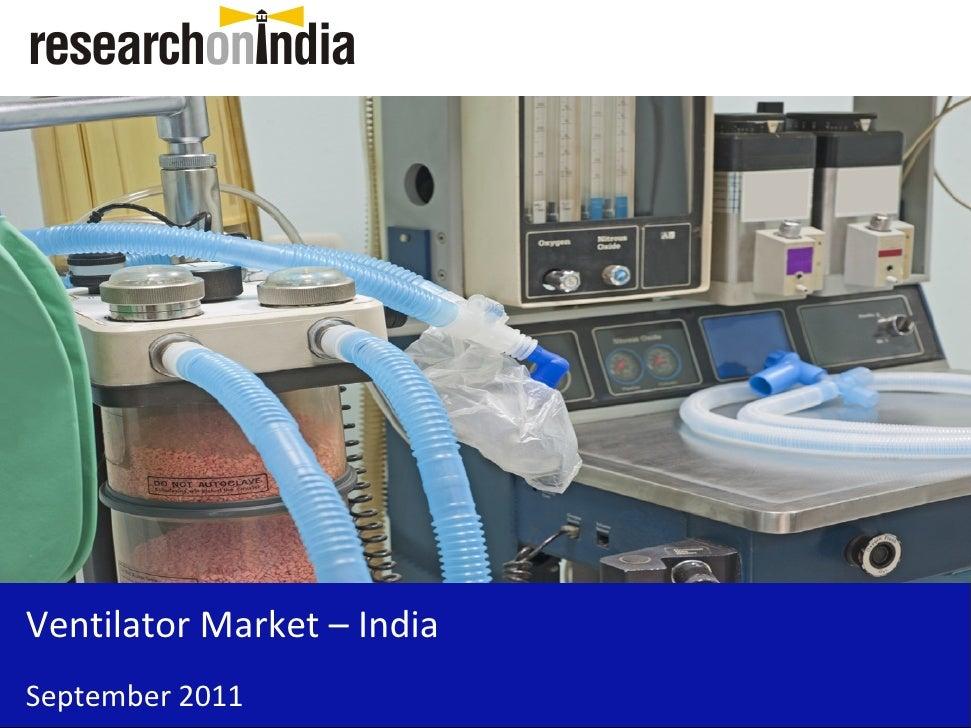 Market Research Report : Ventilator Market in India 2011