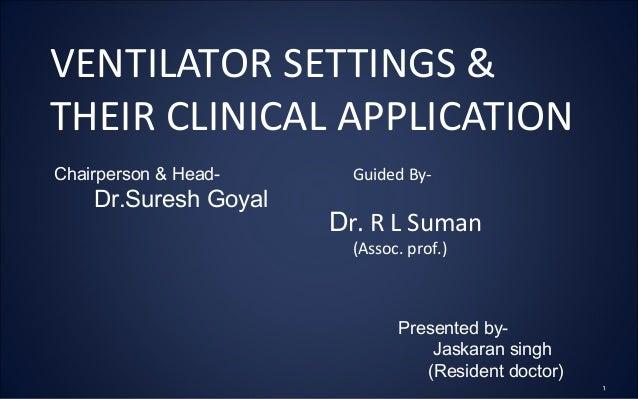 Ventilator settings & clinical application jaskaran singh