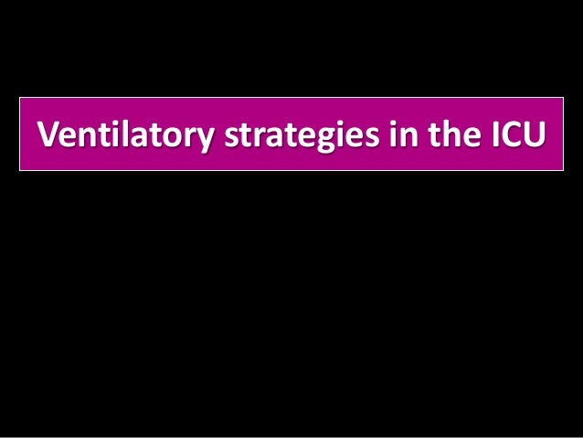 Ventilatory strategies in the ICU