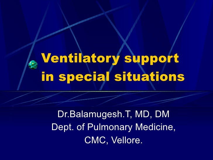 Ventilatory support in special situations   balamugesh