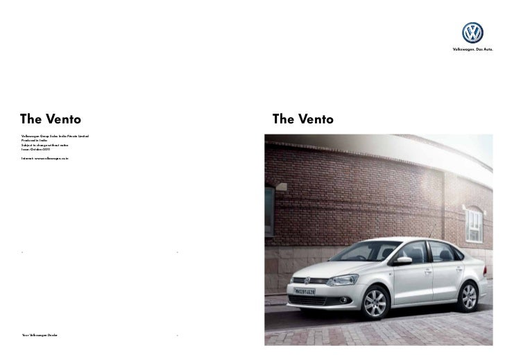 The Vento                                      The VentoVolkswagen Group Sales India Private LimitedProduced in IndiaSubje...
