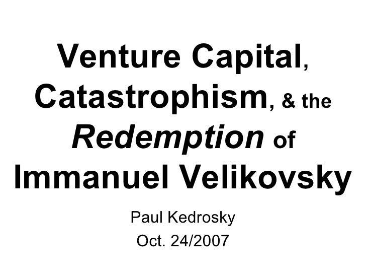 Venture Capital, Catastrophism, & The Redemption of Immanuel Velikovsky