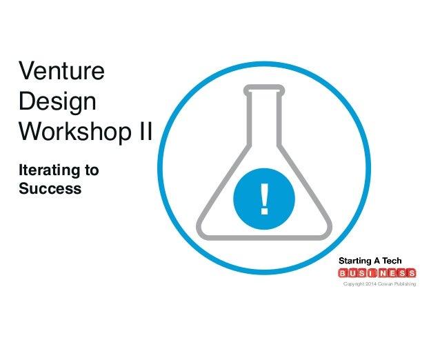 Venture Design II: Iterating to Success