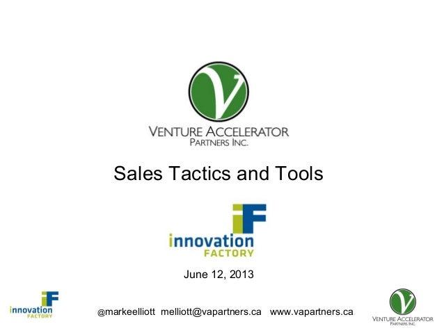 @markeelliott melliott@vapartners.ca www.vapartners.caPresentation forSales Tactics and ToolsJune 12, 2013
