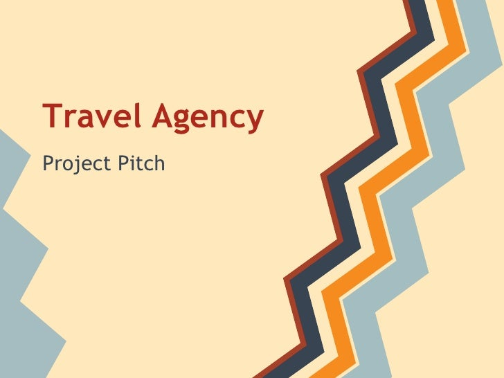 Travel AgencyProject Pitch