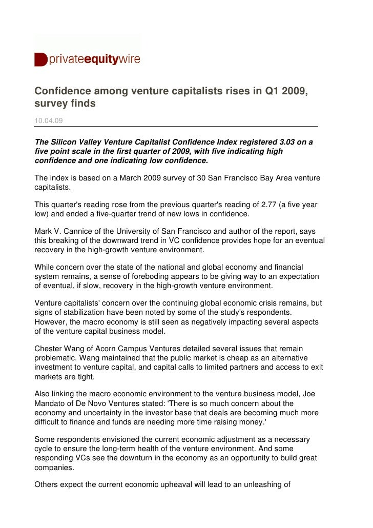 Confidence among venture capitalists rises in Q1 2009, survey finds 10.04.09  The Silicon Valley Venture Capitalist Confid...