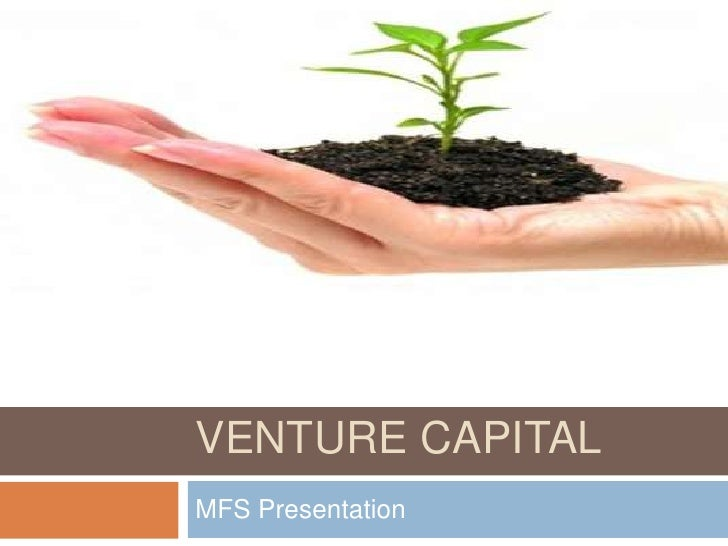 Venture Capital<br />MFS Presentation<br />