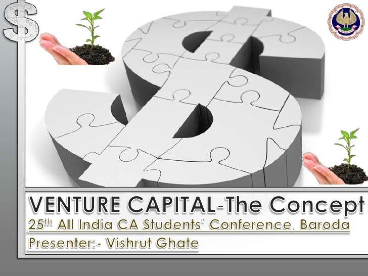 Venture   CapitalistVenture Capital firms are often limited partnershipsCompany PortfolioMost Venture Capital comes fr...