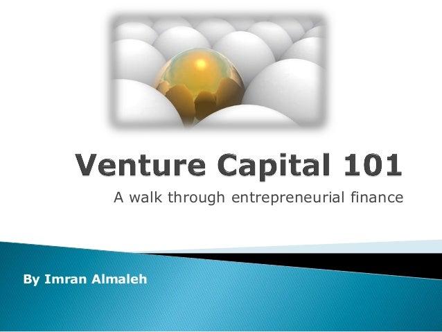A walk through entrepreneurial financeBy Imran Almaleh