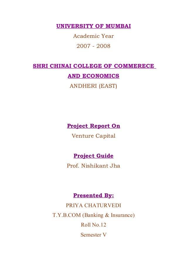 UNIVERSITY OF MUMBAI Academic Year 2007 - 2008 SHRI CHINAI COLLEGE OF COMMERECE AND ECONOMICS ANDHERI (EAST) Project Repor...