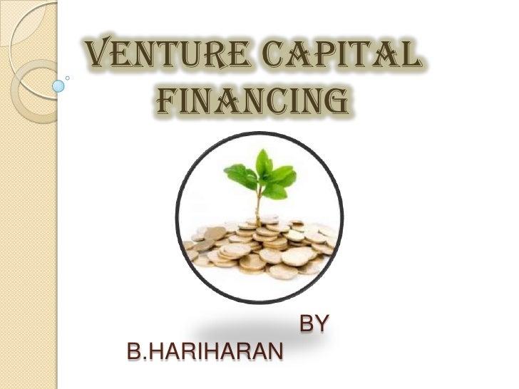 VENTURE CAPITAL FINANCING <br />BY B.HARIHARAN<br />