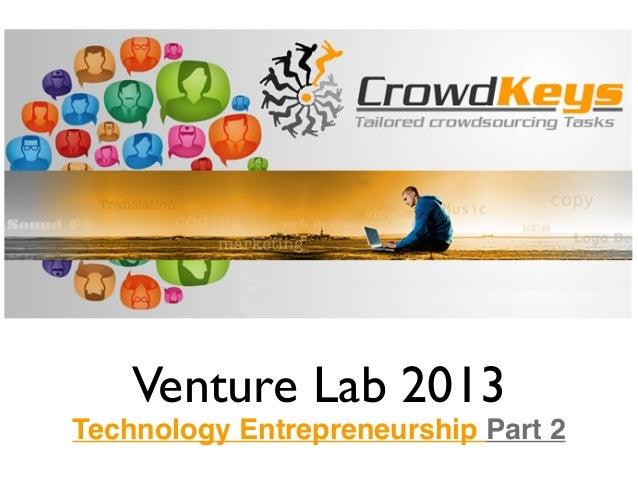 Venture Lab 2013 Technology Entrepreneurship Part 2